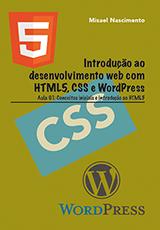 Introdução ao desenvolvimento web com HTML5, CSS e WordPress: Aula 01