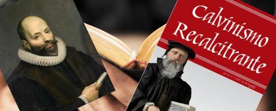 O João Calvino dos calvinistas